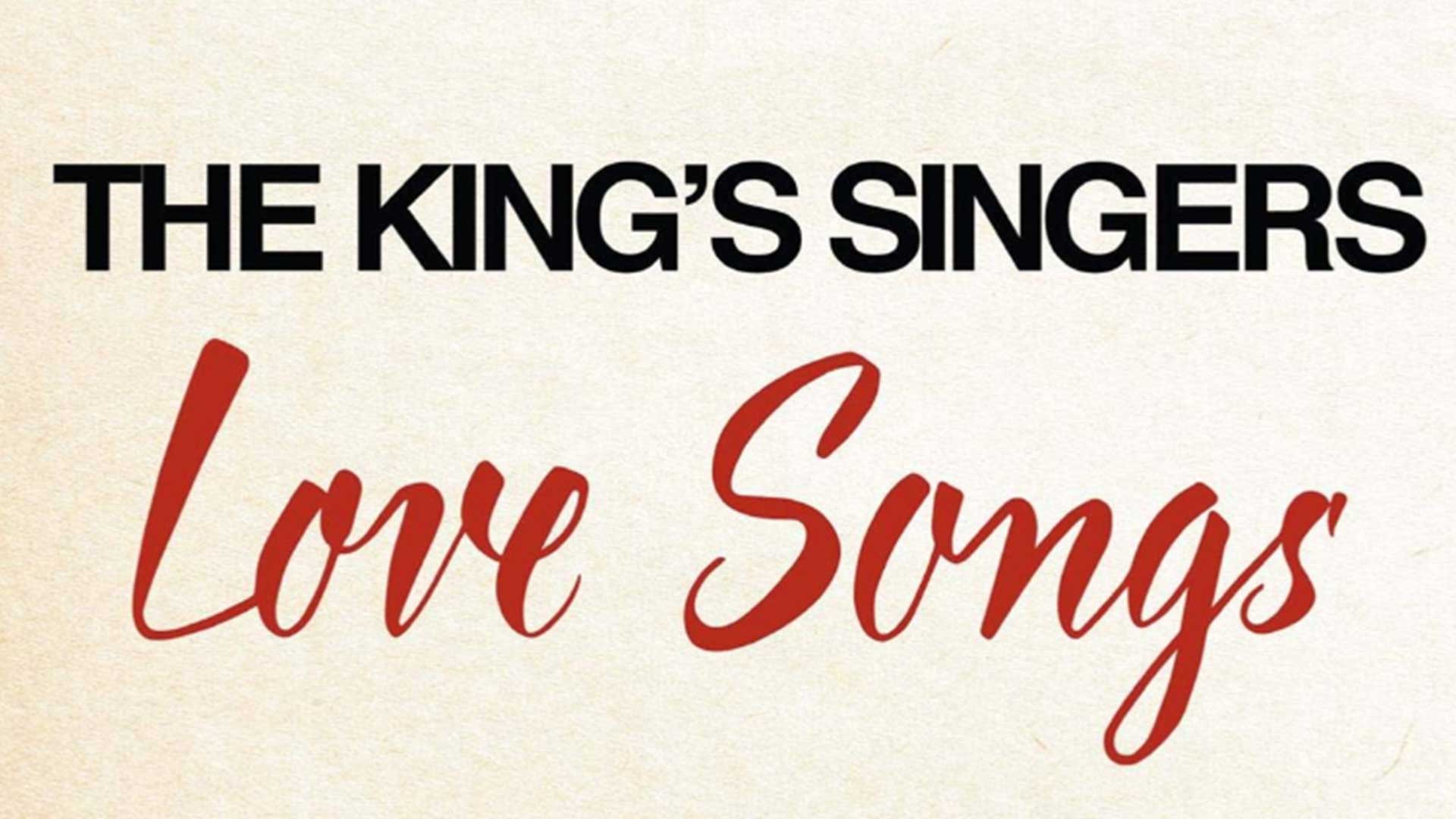 The King's Singers: Love Songs